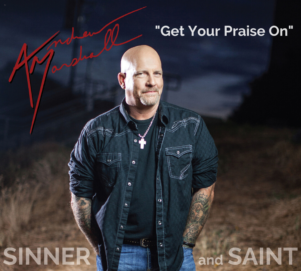 Get Your Praise On single song from album Sinner and Saint by Andrew Marshall